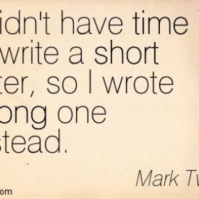 Mark Twain's quote on writing too longwinded, complicated stuff without getting to the point by being precise or simple.