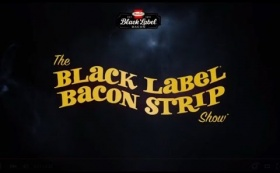 The BLACK LABEL® BACON STRIP™ Show - Teaser